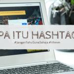 apa itu hashtag dan cara guna hashtag