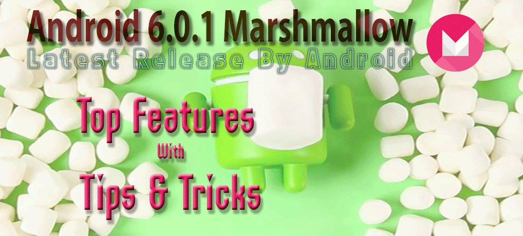 Android 6.0.1 Marshmallow | Top Features with Tips & Tricks