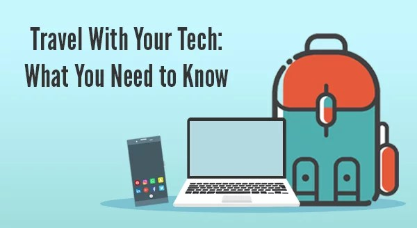 Travel with Your Tech