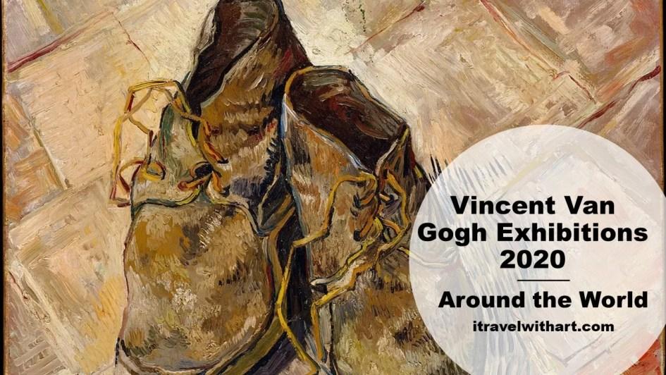 Vincent Van Gogh Exhibitions 2020