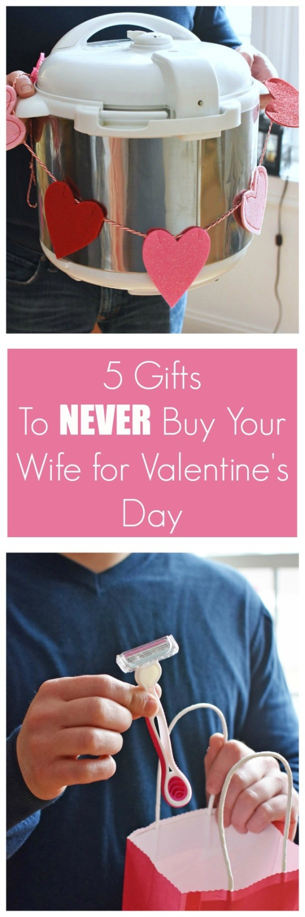 5 Gifts to Never Buy Your Wife for Valentines Day
