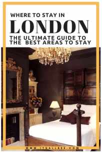 Where To Stay In London | A Guide To Best Areas To Stay In London