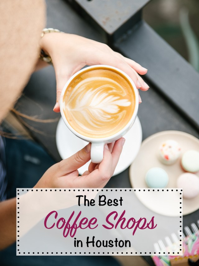The best coffee shops in Houston