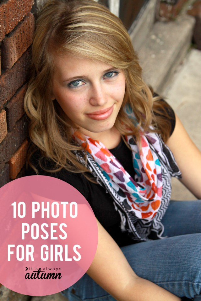 Find A Great Photo Pose For Girls With This List Of 10 Posing Ideas For Girls