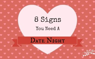 8 Signs You Need A Date Night