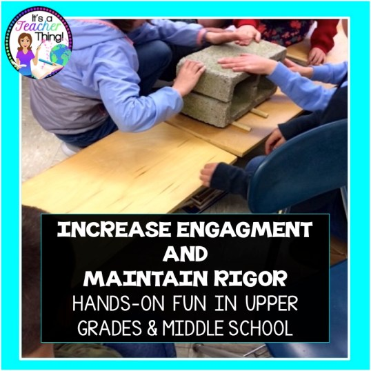 Increase Engagement and Rigor in the Upper Elementary and Middle School Classroom
