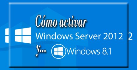 Cómo activar Windows 8 y 2012