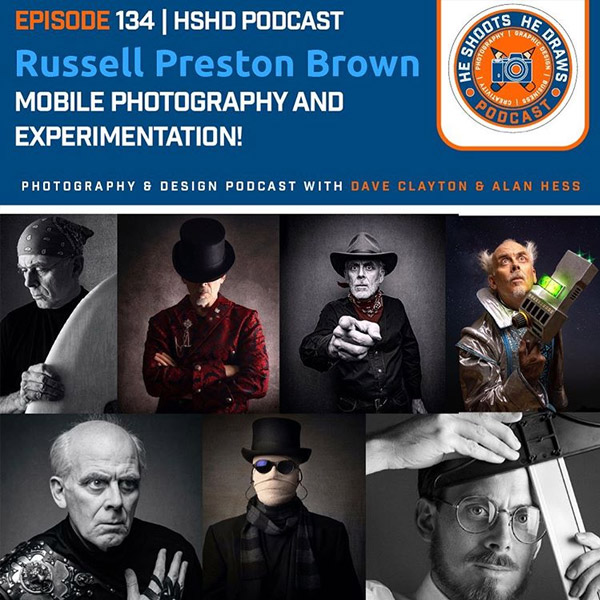 Ep.134 Mr Russell Preston Brown – Mobile Photography & Experimenting!