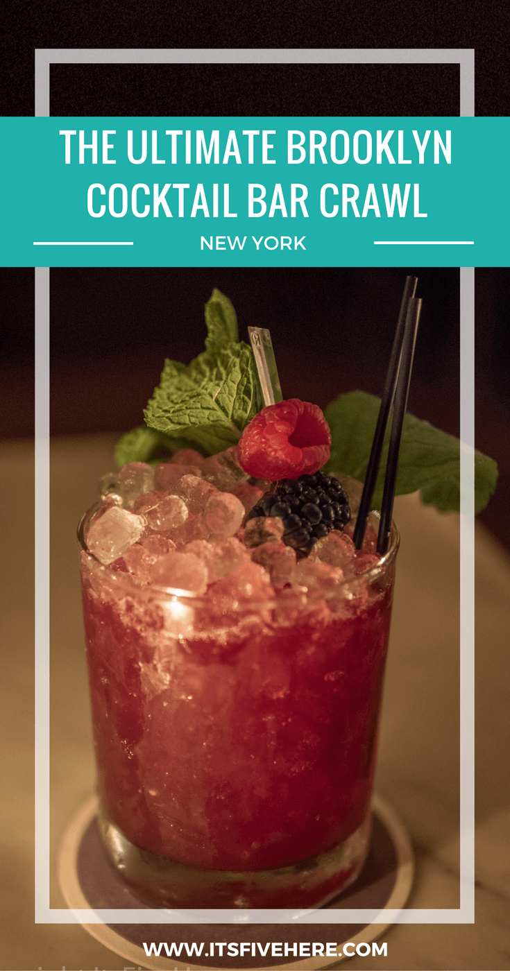 We've created this nifty Brooklyn cocktail bar crawl itinerary for everyone out there who wants an amazing cocktail without the hassle of taxis and trains.