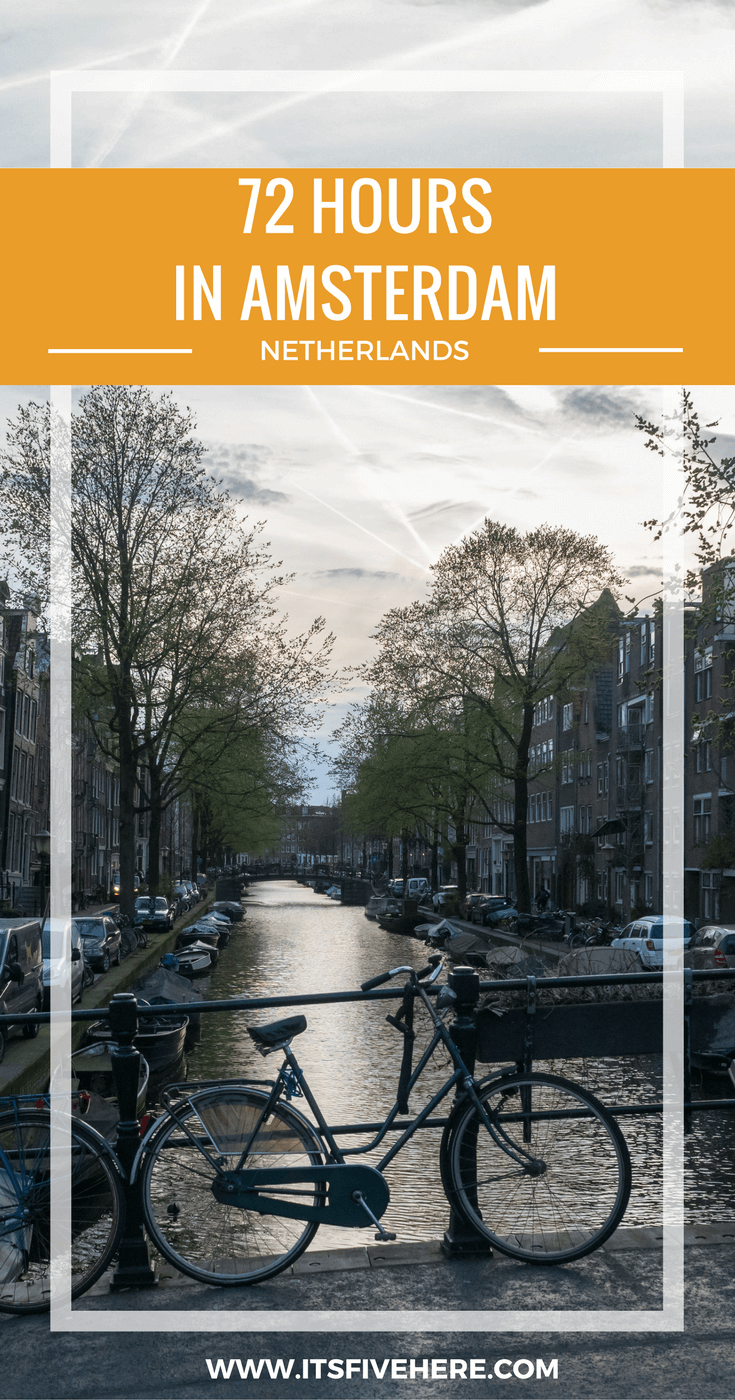 After 72 hours together, I can officially say I'm enamored with Amsterdam. This is how I fell in love with the Netherlands' capital, and how you will, too.