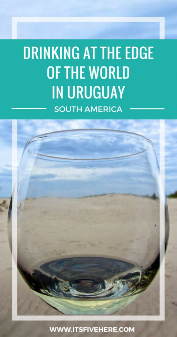 "In ""Drinking Buddies,"" travel bloggers share their favorite bar experiences. Today, Brianne of A Traveling Life drinks at the edge of the world in Uruguay."