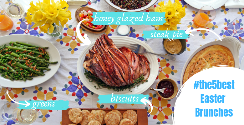 The 5 Best Easter Brunches