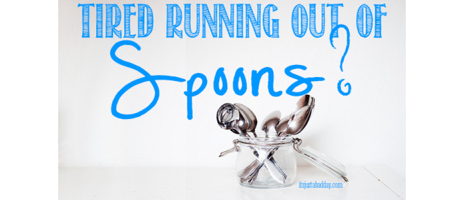 Tired Running Out Of Spoons?
