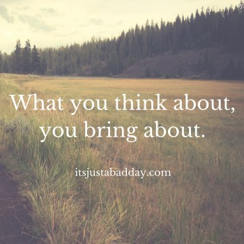 What you think about, you bring about. Ask Juls - Creating Your Vision   Certified Holistic Health Coach & Autoimmune Warrior Julie Cerrone itsjustabadday.com