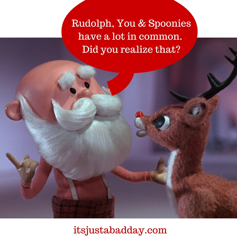 #Spoonie, Be More Like Rudolph!