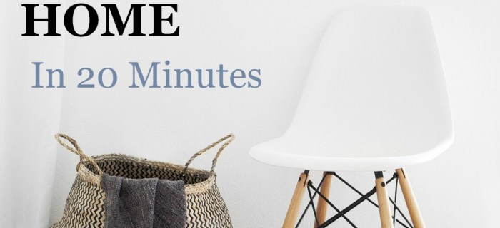 HOW TO HAVE A TIDY HOME IN 20 MINUTES