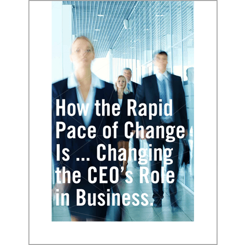 How the rapid pace of change is ... changing the CEO's role in business