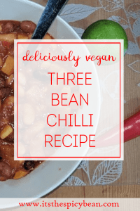 the spicy bean - three bean chilli recipe - www.itsthespicybean.com