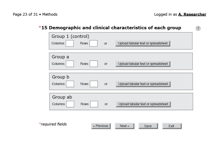 "Figure 10: Item 15 on the CONSORT checklist asks for ""a table showing baseline demographic and clnical characteristics for each group."" Once again, the number of groups is based on the trial design specified earlier. Users could generate their own tables in the system, upload tabular text (.dat, .csv, .tsv) or spreadsheets (e.g., .xlsx, .ods), or link to data-sharing sites. For analysis and discussion sections, the interface would also accommodate uploading figures, much as online journal submission systems already do."