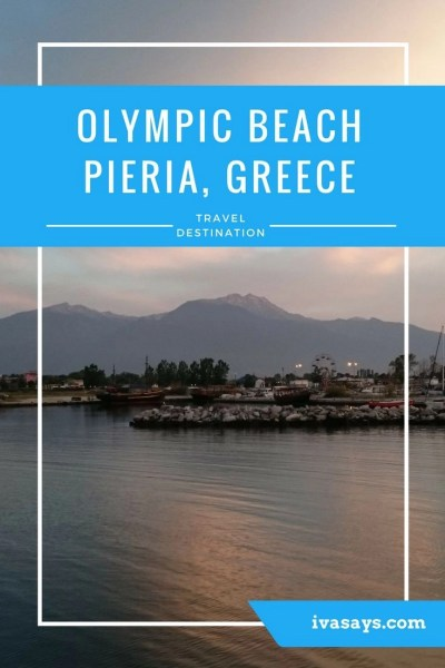 Travel destination review of Olympic Beach in Greece that offers unforgettable sunsets and sunrises.