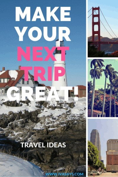 Travel Ideas for Your Next Trip to the USA: Want Your Next Trip To Be Great? Visit These U.S. States