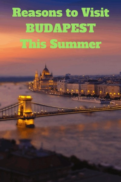 """Pinterest image for travel article """"Reasons to Visit Budapest This Summer"""" on our travel blog www.ivasays.com"""