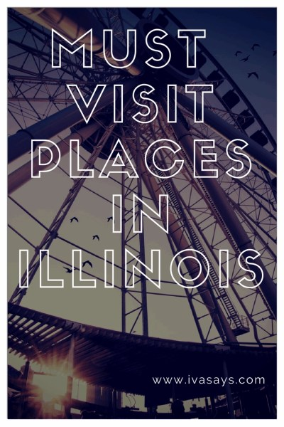 Must visit places and things to do in Illinois travel article by ivasays.com