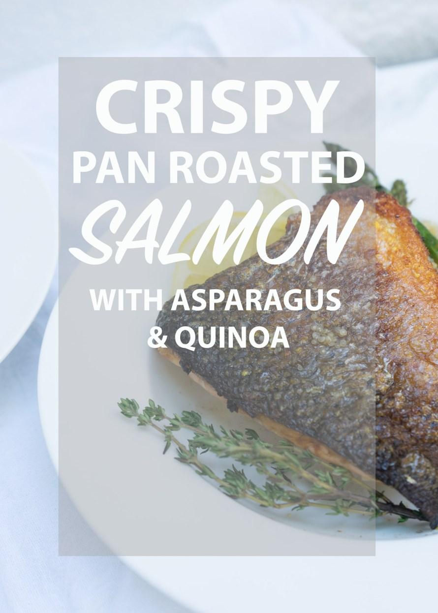Crispy Pan Roasted Salmon with Asparagus & Quinoa