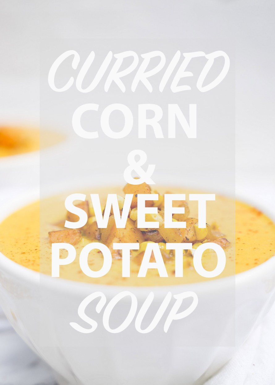 Curried Corn & Sweet Potato Soup
