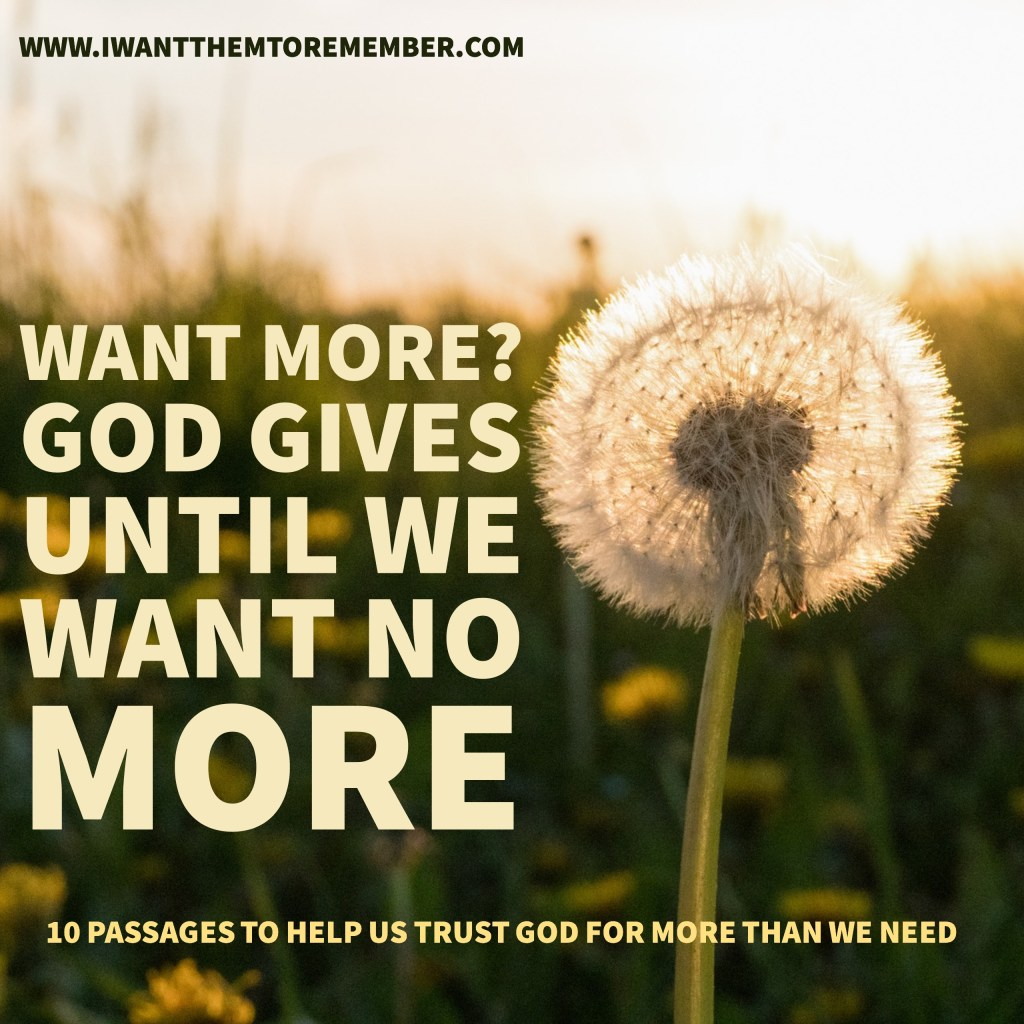 want more, God gives
