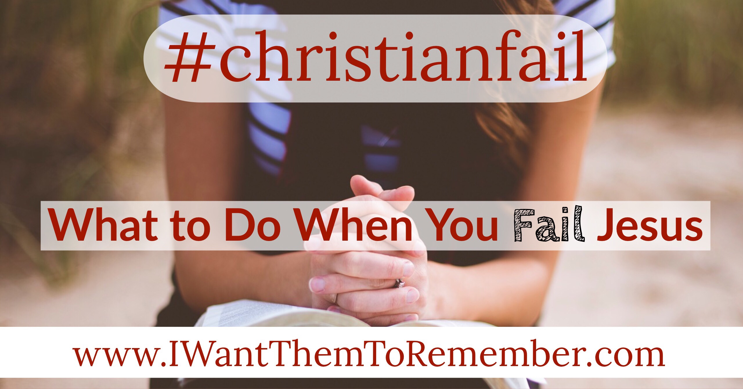 #christianfail I Want them to remember