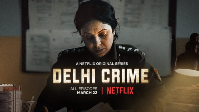Review of Netflix's Delhi Crime - Unbridled and unrelenting - the ...