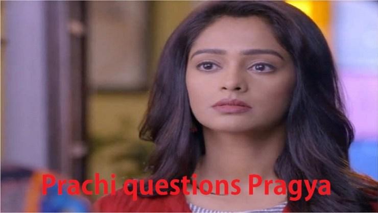 Kumkum Bhagya 24 May 2019 Update: Prachi is questioning Pragya