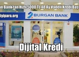 Burgan Bank'tan Hızlı 5000 TL 48 Ay Vadeli Kredi Başvurusu