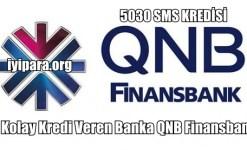 En Kolay Kredi Veren Banka QNB Finansbank (5030 SMS Kredisi)
