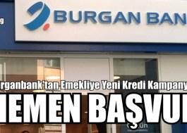 Burganbank'tan Emekliye Yeni Kredi Kampanyası