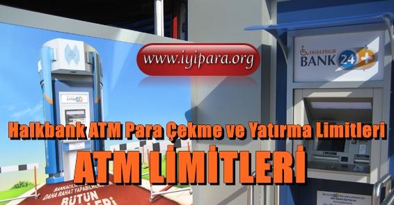 Halkbank ATM Para Çekme ve Yatırma Limitleri