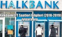 Halkbank EFT Saatleri Bilgileri 2019