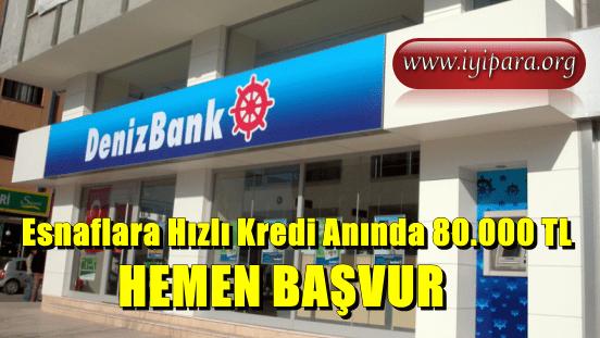 Esnaflara Hızlı Kredi Anında 80.000 TL (Denizbank)