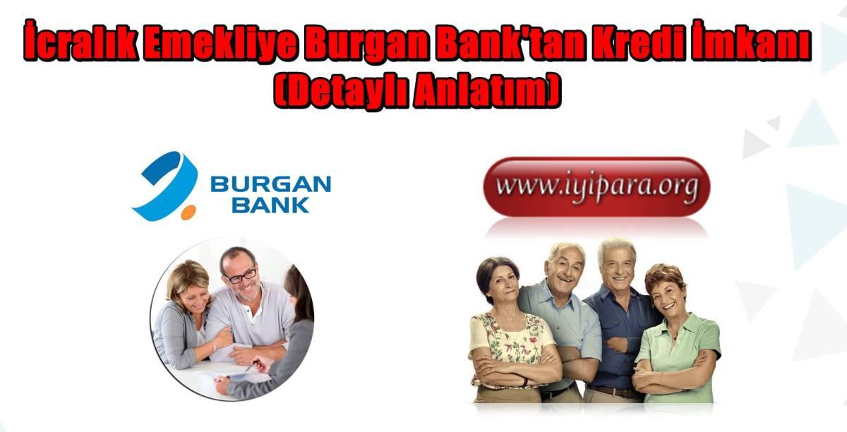 İcralık Emekliye Burgan Bank'tan Kredi İmkanı (Detaylı Anlatım)