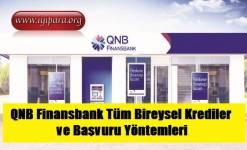 QNB Finansbank Tüm Bireysel Krediler ve Başvuru Yöntemleri
