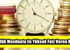 32 Günlük Mevduata En Yüksek Faiz Veren Bankalar