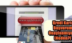 Kredi Kartı Başvurum Onaylanmıyor? (Neden?)