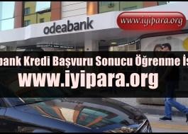 Odeabank Kredi Başvuru Sonucu Öğrenme İşlemi
