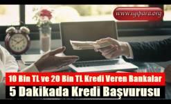 10 Bin TL ve 20 Bin TL Kredi Veren Bankalar