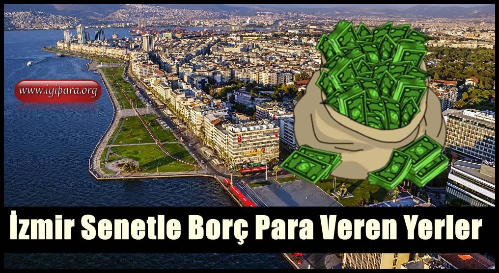 İzmir Senetle Borç Para Veren Yerler