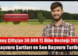 Genç Çiftçiye 30.000 TL Hibe Desteği 2019