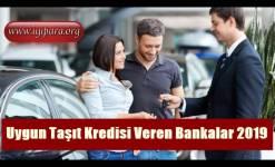 Uygun Taşıt Kredisi Veren Bankalar 2019