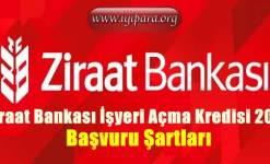 Ziraat Bankası İşyeri Açma Kredisi 2019 (Başvuru ve Şartlar)