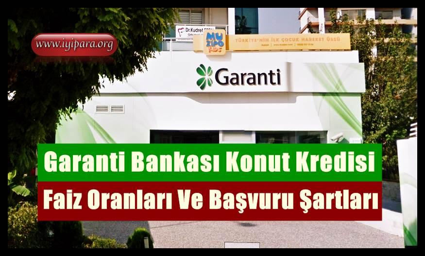 Garanti Bankası Konut Kredisi 2019 (Faiz Oranları ve Başvuru)